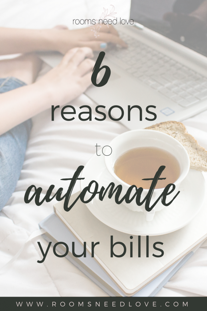 6 Reasons to Automate Your Bills   Budgeting   Budget tips   pay off debt   organize your bills   Rooms Need Love