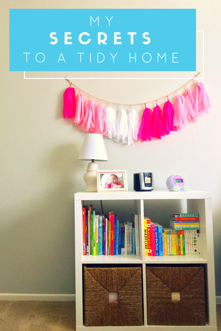 My Secrets to a Tidy Home. Creating daily habits to keep you organized.