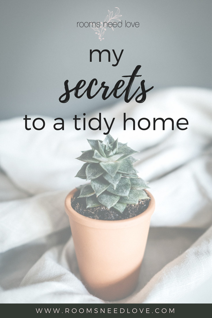 My Secrets to a Tidy Home | Organizing | Home Organization | Organizing Tips | Daily Habits | Rooms Need Love