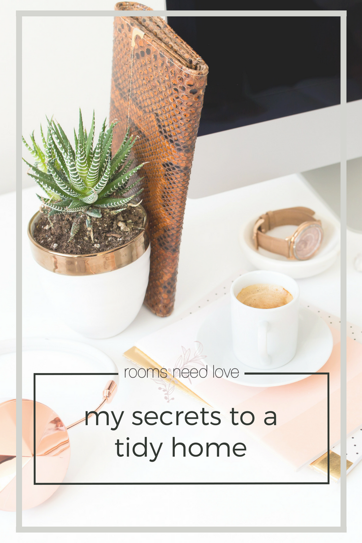 My Secrets to a Tidy Home | Rooms Need Love Blog