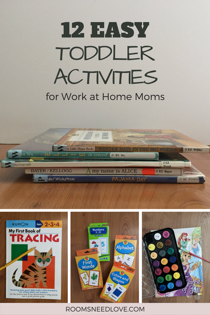 12 Easy Toddler Activities for Work at Home Moms | Easy Toddler Activities to do at Home | Rooms Need Love