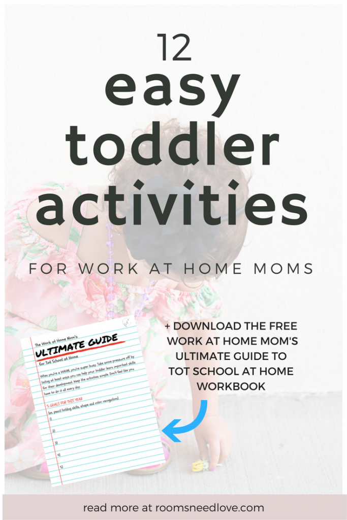 12 Easy Toddler Activities for Work at Home Moms + download the free WAHM's Ultimate Guide to Tot School at Home Workbook | Rooms Need Love