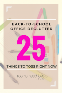 Back-to-School Office Declutter - 25 things to toss right now! | Rooms Need Love