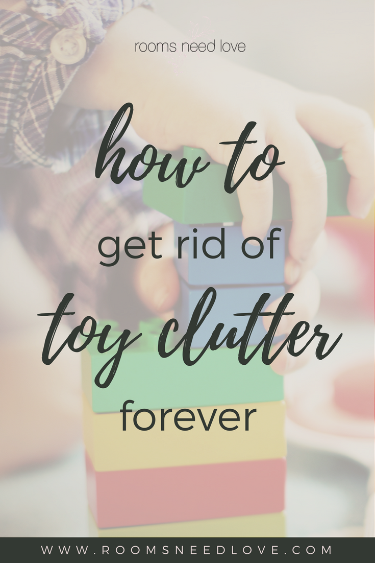 How to Get Rid of Toy Clutter Forever | Playroom organization, toy decluttering, clutter-free kids | Rooms Need Love Organizing
