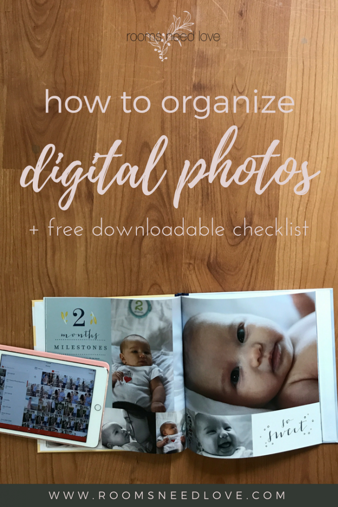 How to Organize Digital Photos + Free Downloadable Checklist | Photo Organizing | Rooms Need Love