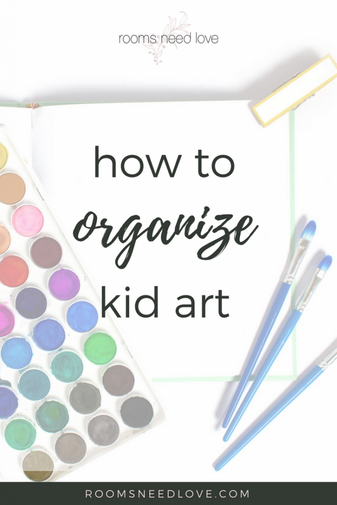 How to Organize Kid Art: What to do when your little artist takes over | Rooms Need Love Blog