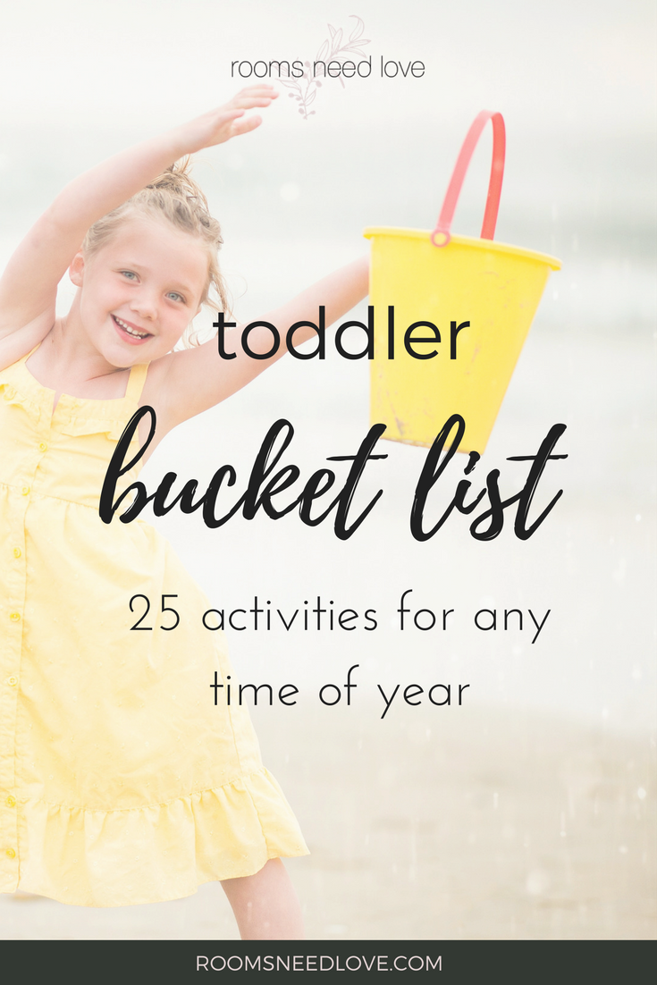 Toddler Bucket List: 25 activities for any time of year | Rooms Need Love Blog
