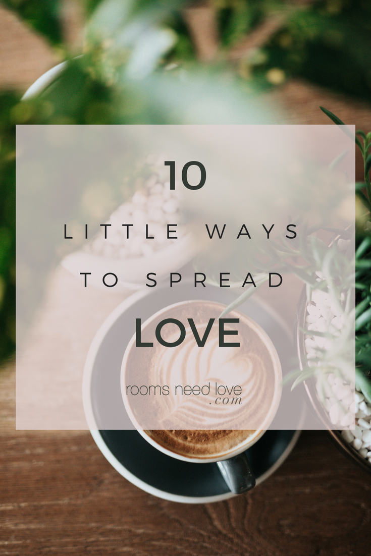 10 Little Ways to Spread Love | St Therese of Liseux | Rooms Need Love