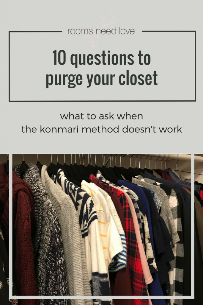 10 Questions to Purge Your Closet: What to ask when the KonMari method doesn't work | Closet Organizing | Rooms Need Love Blog