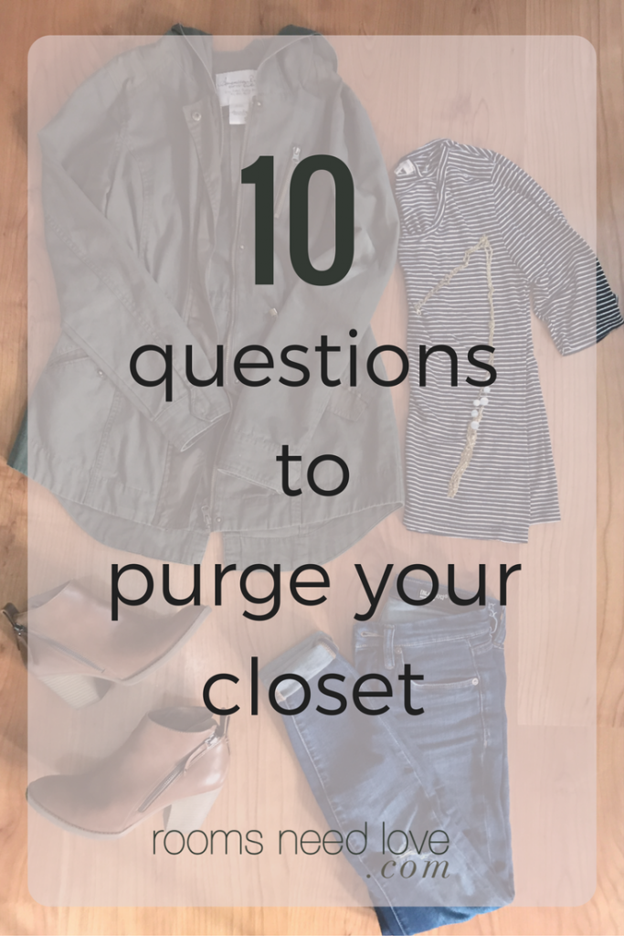 10 Questions to Purge Your Closet | Closet Organizing | Rooms Need Love Blog