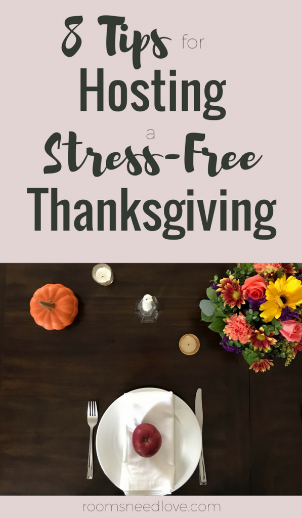 8 Tips for Hosting a Stress-Free Thanksgiving | Holiday Planning | Thanksgiving | Rooms Need Love Blog
