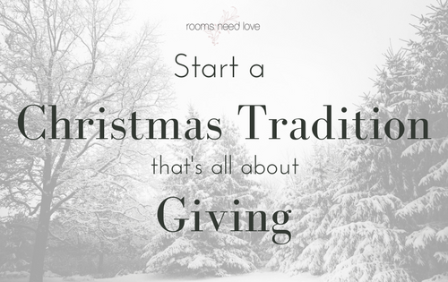 Start a Christmas Tradition that's all about Giving | Christmas | Christmas Traditions | Giving | Donating | Holiday Decluttering | Rooms Need Love