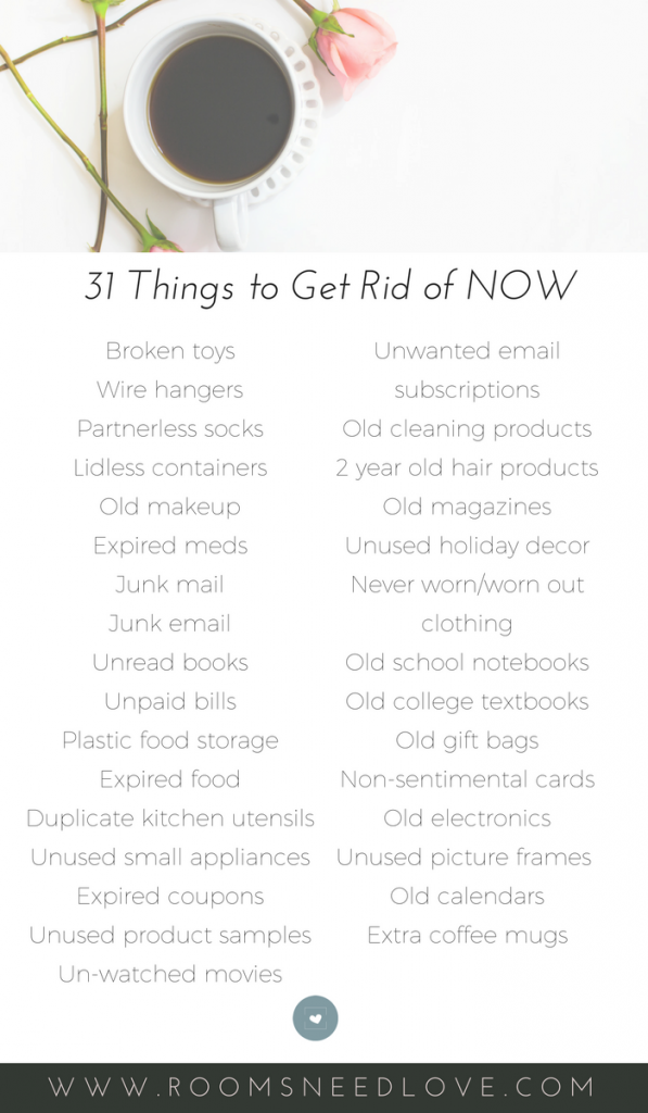 31 Things to Get Rid of Now | Decluttering | New Year Decluttering | Purging | Minimalist | Minimalism | Organizing | Organizing Tips | Rooms Need Love