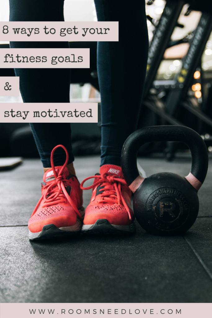 8 Ways to Get Your Fitness Goals & Stay Motivated | Fitness Motivation | Exercise | Exercising | Work Outs | Exercise Goals | Rooms Need Love