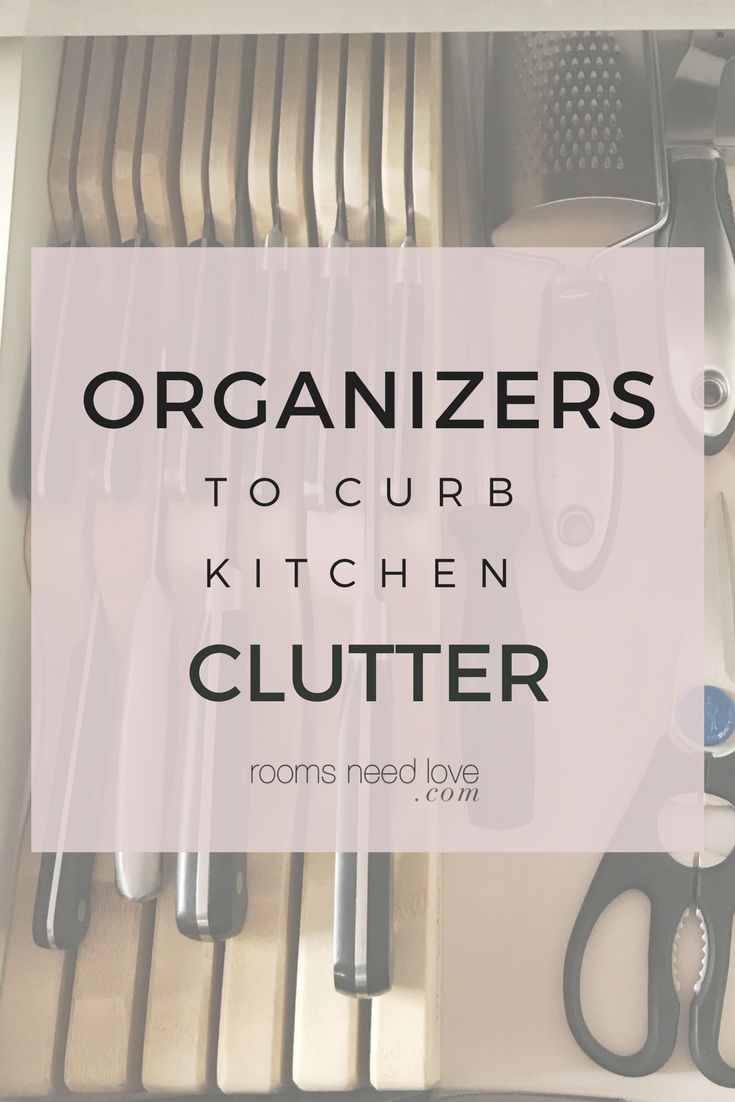Organizers to Curb Kitchen Clutter | Kitchen Organization | Organizers | Knife Drawer Organization | Kitchen Decluttering | Rooms Need Love